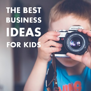 20 Small Businesses Ideas For Your Kids
