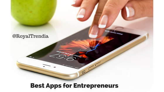 7 Best Apps for Entrepreneurs And Startups in 2017