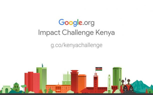Apply For Google KSh 200m Impact Challenge For Kenyan Social Enterprises